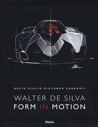 Walter De Silva. Form in motion