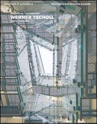 Werner Tscholl. Ediz. italiana e tedesca
