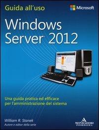 Windows Server 2012. Guida all'uso