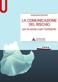 La comunicazione del rischio per la salute e l'ambiente