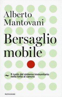 Bersaglio mobile. Il ruolo del sistema immunitario nella lotta al cancro