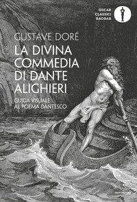 La Divina Commedia di Dante Alighieri. Guida visuale al poema dantesco