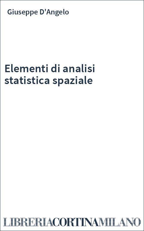 Elementi di analisi statistica spaziale
