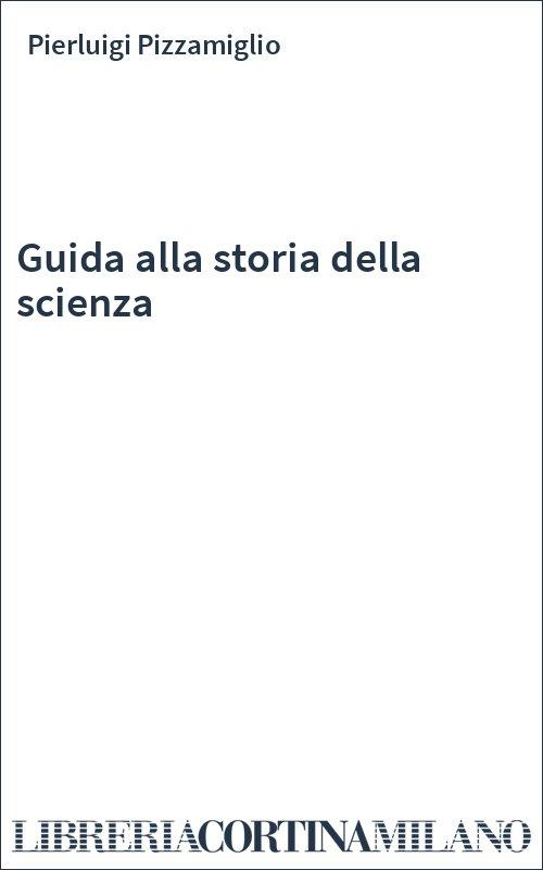 Guida alla storia della scienza