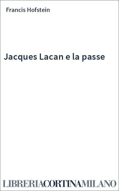 Jacques Lacan e la passe