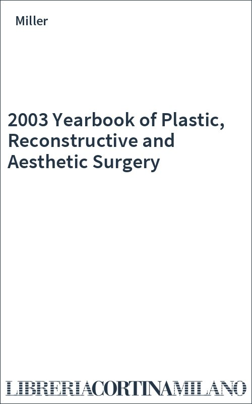 2003 Yearbook of Plastic, Reconstructive and Aesthetic Surgery