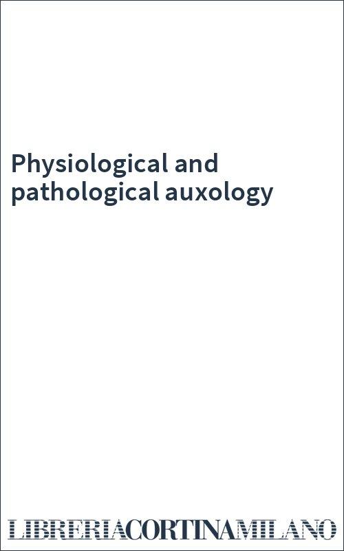 Physiological and pathological auxology