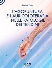 L'agopuntura e l'auricoloterapia nella patologia dei tendini