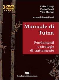 Manuale di Tuina, fondamenti e strategie di trattamento. Con 3 DVD