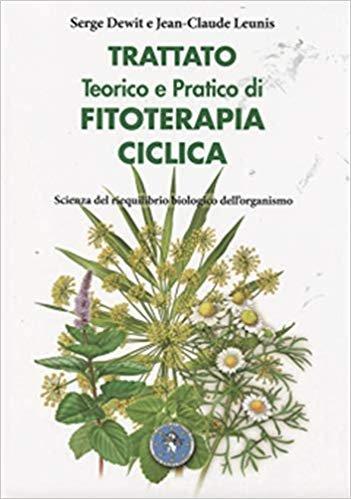 Trattato teorico e pratico di fitoterapia ciclica