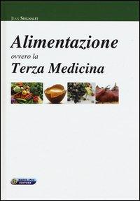 Alimentazione ovvero la Terza Medicina