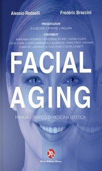 Facial aging. Tecniche mediche, chirurgiche ed odontostomatologiche per il terzo medio ed inferiore del volto