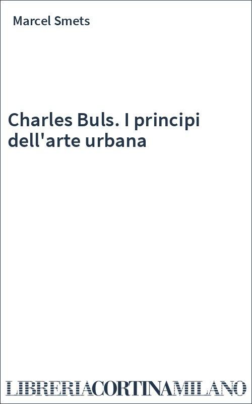 Charles Buls. I principi dell'arte urbana