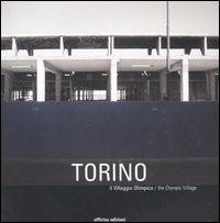 Torino. Il villaggio olimpico-The olympic village