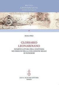 Glossario leonardiano. Nomenclatura dell'anatomia nei disegni della Collezione Reale di Windsor