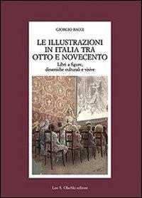 Le illustrazioni in Italia tra Otto e Novecento. Libri a figure, dinamiche culturali e visive