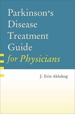 Parkinson's Disease Treatment Guide for Physicians