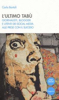 L'ultimo tabù. Giornalisti, blogger e utenti dei social media alle prese con il suicidio