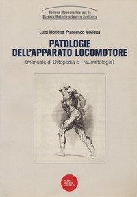 Patologie dell'apparato locomotore (manuale di ortopedia e traumatologia)