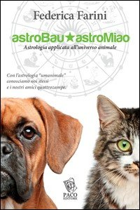 Astrobau & astromiao. Astrologia applicata all'universo animale