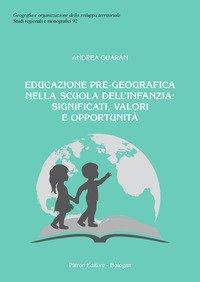 Educazione pre-geografica nella scuola dell'infanzia: significati, valori e opportunità