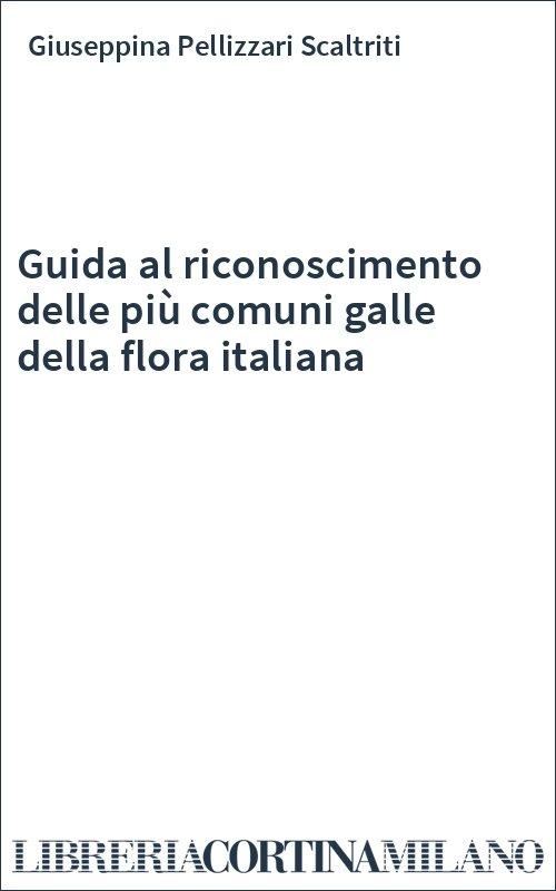 Guida al riconoscimento delle più comuni galle della flora italiana