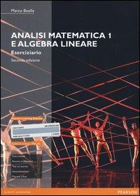 Analisi matematica 1 e algebra lineare. Eserciziario. Ediz. mylab