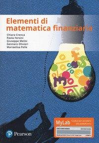Elementi di matematica finanziaria. Ediz. Mylab