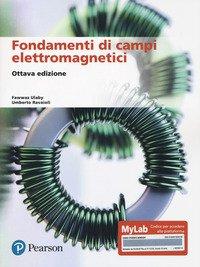 Fondamenti di campi elettromagnetici. Teoria e applicazioni. Ediz. MyLab