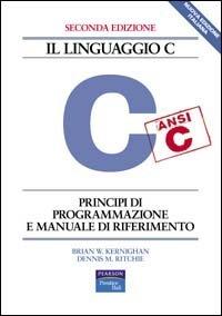 Il linguaggio C. Principi di programmazione e manuale di riferimento
