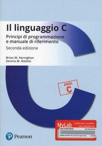 Il linguaggio C. Principi di programmazione e manuale di riferimento. Ediz. MyLab