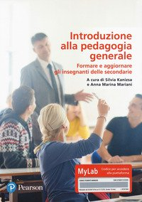 Introduzione alla pedagogia generale. Ediz. MyLab