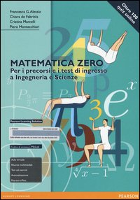 Matematica zero. Per i precorsi e i test di ingresso a Ingegneria e Scienze. Ediz. mylab