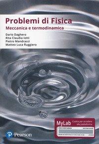Problemi di fisica. Meccanica e termodinamica. Ediz. Mylab