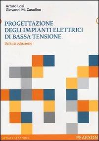 Progettazione degli impianti elettrici di bassa tensione. Un'introduzione