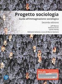 Progetto sociologia. Guida all'immaginazione sociologica. Ediz. mylab