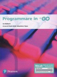 Programmare in go. Ediz. MyLab