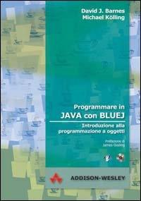 Programmare in Java con Bluej. Introduzione alla programmazione a oggetti