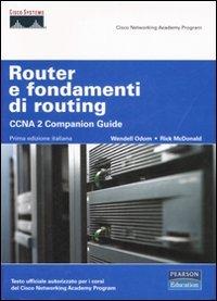 Router e fondamenti di routing. CCNA 2 companion guide