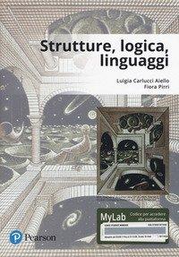 Strutture, logica, linguaggi. Ediz. Mylab