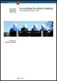 La vecchiaia fra salute e malattia