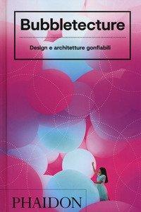 Bubbletecture. Design e architetture gonfiabili