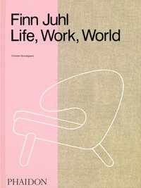 Finn Juhl. Life, work, world