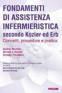 Fondamenti di assistenza infermieristica secondo Kozier ed Erb. Concetti, procedure e pratica