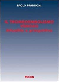 Il tromboembolismo venoso. Attualità e prospettive