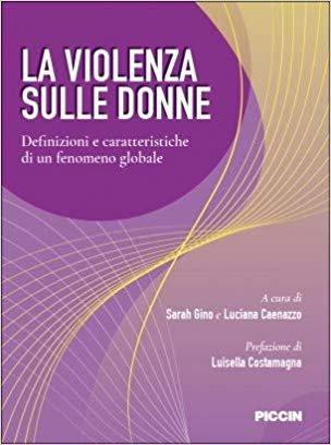 La violenza sulle donne. Definizioni e caratteristiche di un fenomeno globale