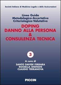 Linee guida metodologico-accertative criteriologico-valutative. Doping, danno alla persona & consulenza tecnica
