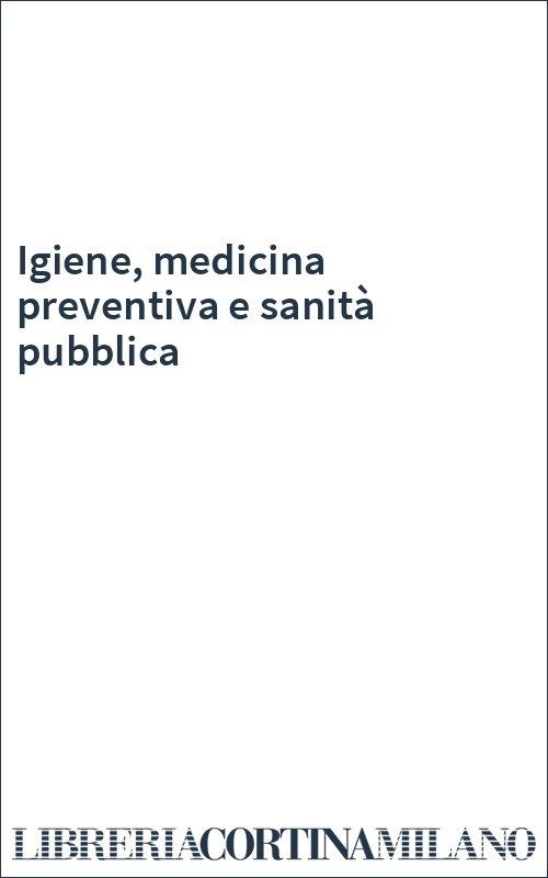 Igiene, medicina preventiva e sanità pubblica