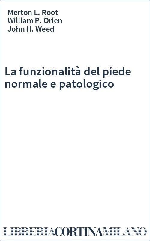 La funzionalità del piede normale e patologico