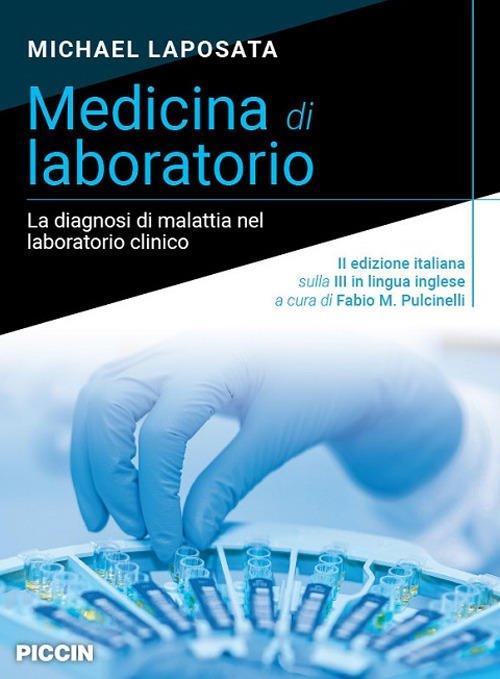 Medicina di laboratorio. La diagnosi di malattia nel laboratorio clinico